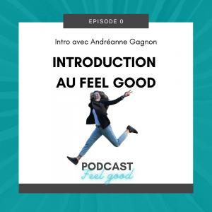 Podcast Episode 0 300x300 - Bienvenue sur le podcast Feel Good